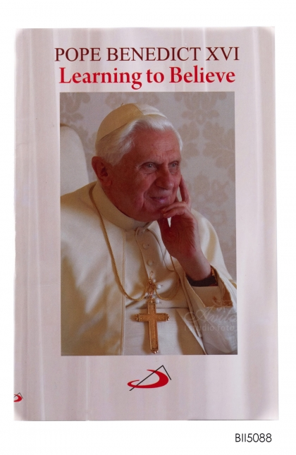 ENGLISH BOOK Pope Benedict XVI Learning to Believe