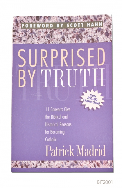 ENGLISH BOOK Surprised By Truth: 11 Converts Give the Biblical and Historical Reasons for Becoming Catholic
