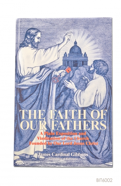 ENGLISH BOOK The Faith of Our Fathers : A Plain Exposition and Vindication on the Church Founded by Our Lord Jesus Christ